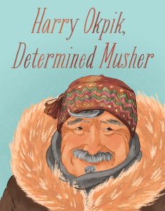 harry okpik determined musher cover